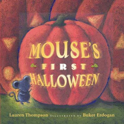 Mouse's First Halloween By Thompson, Lauren/ Erdogan, Buket (ILT)